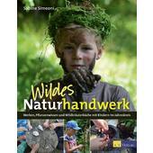 WILDES NATURHANDWERK  - Kinderbuch
