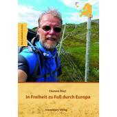 In Freiheit zu Fuß durch Europa  -