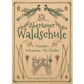 ABENTEUER WALDSCHULE  - Kinderbuch