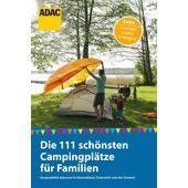 111 SCHÖNSTEN CAMPINGPLÄTZE FÜR FAMILIEN  - Reiseführer