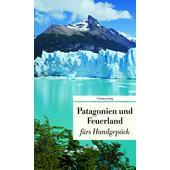 Patagonien und Feuerland fürs Handgepäck  -