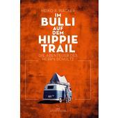 Im Bulli auf dem Hippie-Trail  -