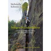 STIEGEN-WANDERFÜHRER SÄCHSISCHE SCHWEIZ  - Wanderführer