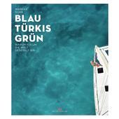 BLAU TÜRKIS GRÜN  - Reisebericht