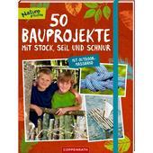 50 Bauprojekte mit Stock, Seil und Schnur  - Kinderbuch