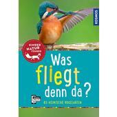 Was fliegt denn da? Kindernaturführer  - Kinderbuch