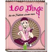 100 Dinge die ein Mädchen wissen muss  - Kinderbuch