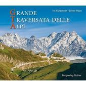 GTA - Grande Traversata delle Alpi  - Bildband