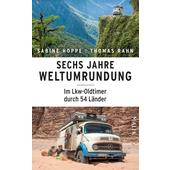 SECHS JAHRE WELTUMRUNDUNG  - Reisebericht