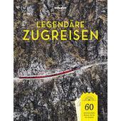 LONELY PLANET LEGENDÄRE ZUGREISEN  - Reiseführer