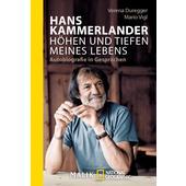 Hans Kammerlander - Höhen und Tiefen meines Lebens  - Biografie