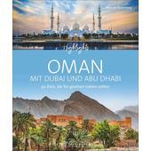 Highlights Oman mit Dubai und Abu Dhabi  - Bildband