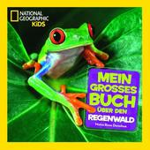 Mein großes Buch über den Regenwald  - Kinderbuch