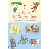 Von Rad bis Reißverschluss - Erfindungen, die die Welt veränderten  - Kinderbuch