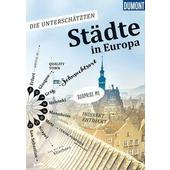 Die unterschätzten Städte in Europa  - Reiseführer