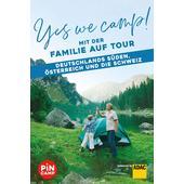 Yes we camp! Mit der Familie auf Tour - Deutschlands Süden, Österreich und die Schweiz  - Reiseführer