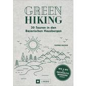 Green Hiking - 30 Touren in den Bayerischen Hausbergen  - Wanderführer
