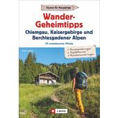 Wandergeheimtipps Chiemgau, Kaisergebirge, Berchtesgadener Alpen  -