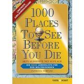 1000 Places To See Before You Die - Limitierte überarbeitete Jubiläumsausgabe  - Reiseführer