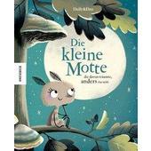 Die kleine Motte, die davon träumte, anders zu sein  - Kinderbuch