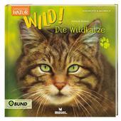 Moses Verlag WILD - DIE WILDKATZE Kinder - Kinderbuch