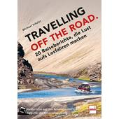 TRAVELLING OFF THE ROAD  - Reisebericht