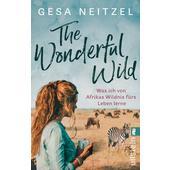 THE WONDERFUL WILD  - Reisebericht