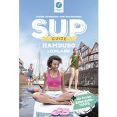 SUP-GUIDE HAMBURG &  UMLAND  - Gewässerführer