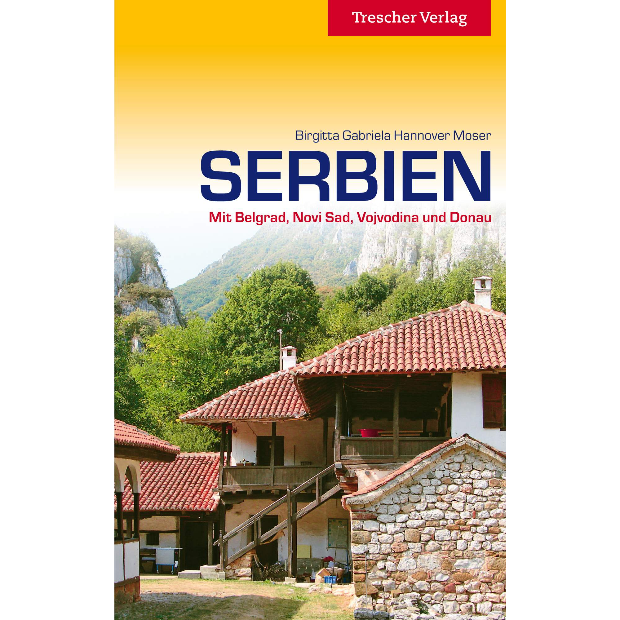 Reiseführer - TRESCHER SERBIEN - 4. Auflage 2017 - Serbien
