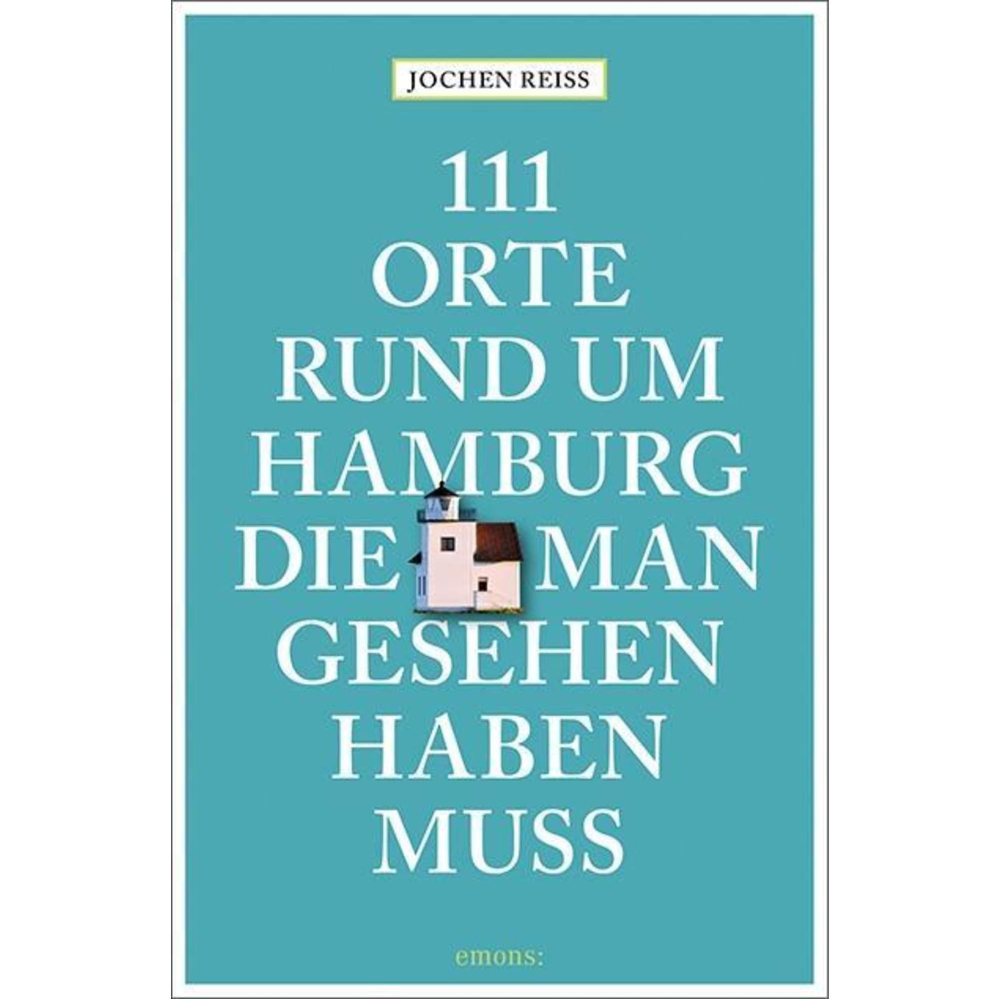 111 Orte rund um Hamburg, die man gesehen haben muss, 16,95 Euro