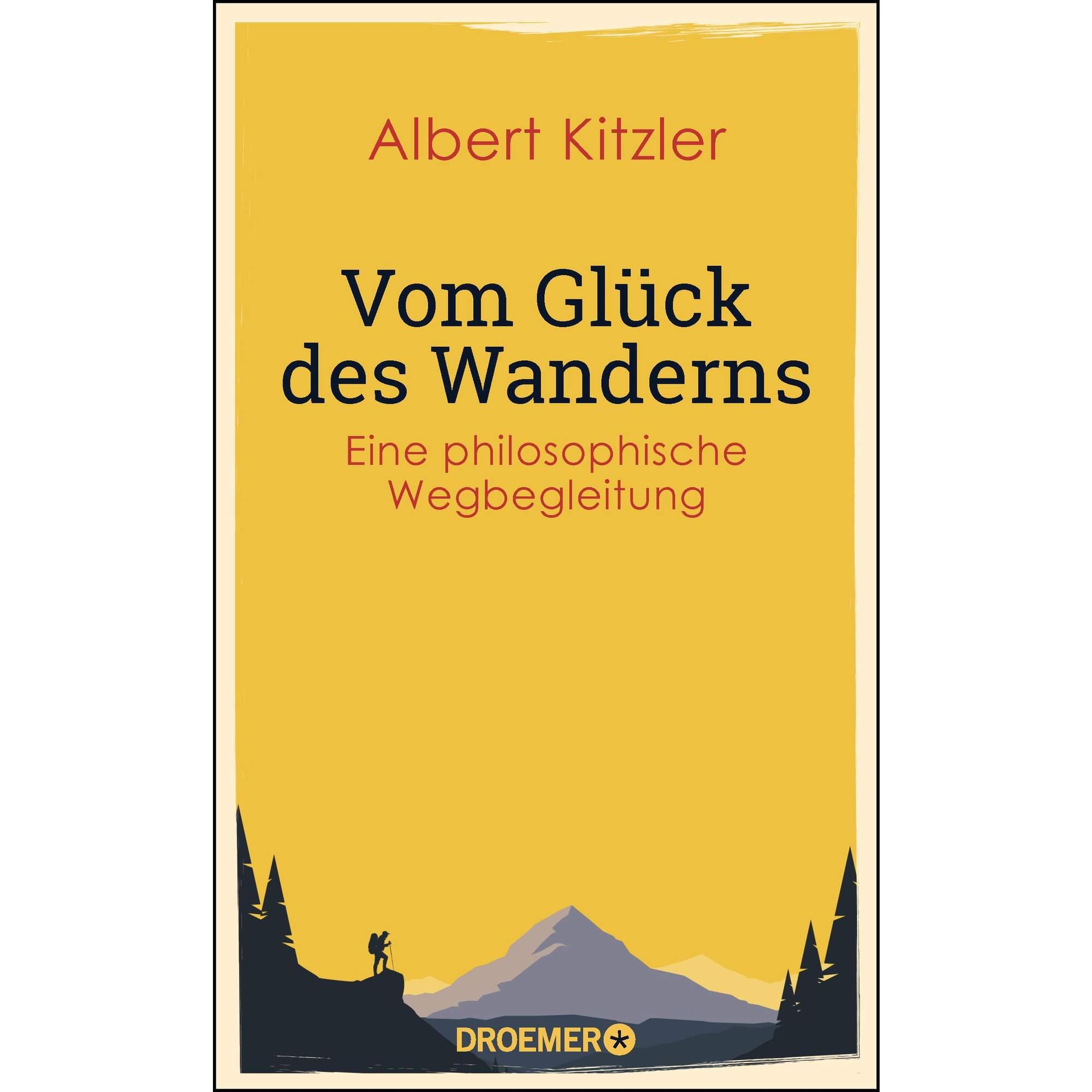 VOM GLÜCK DES WANDERNS -  Wandern