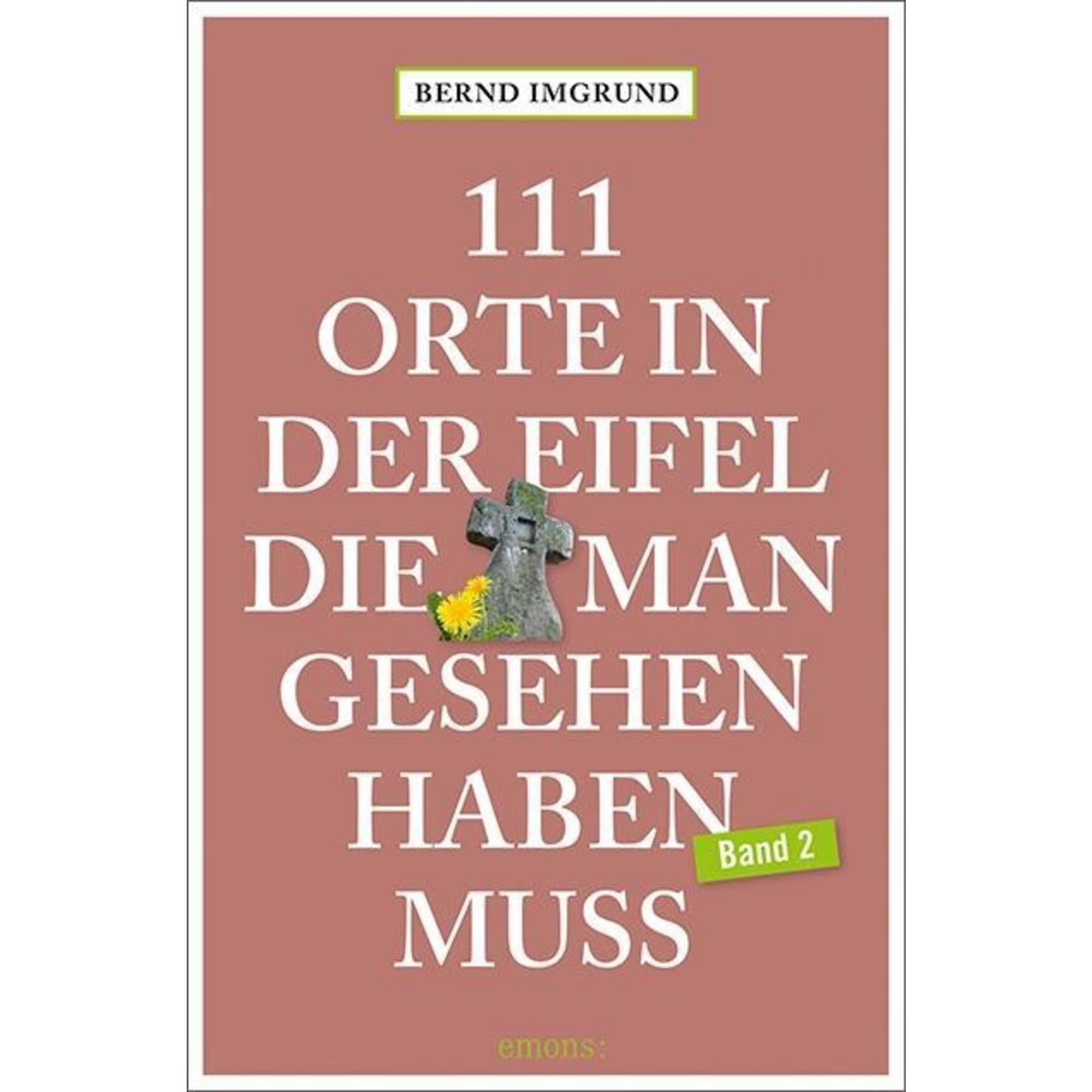 111 Orte in der Eifel, die man gesehen haben muss, Band 02, 16,95 Euro