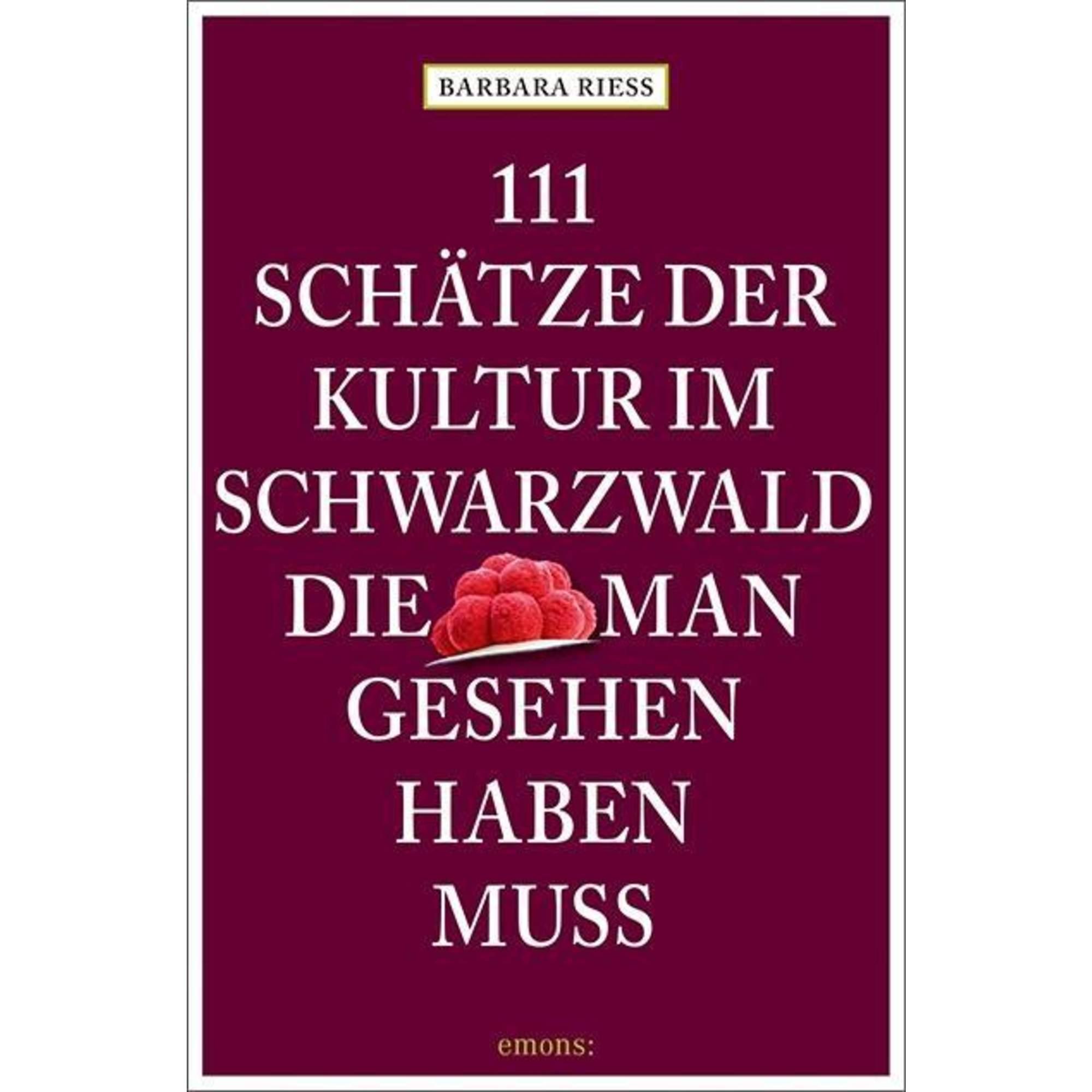 111 Schätze der Kultur im Schwarzwald, die man gesehen haben muss, 16,95 Euro