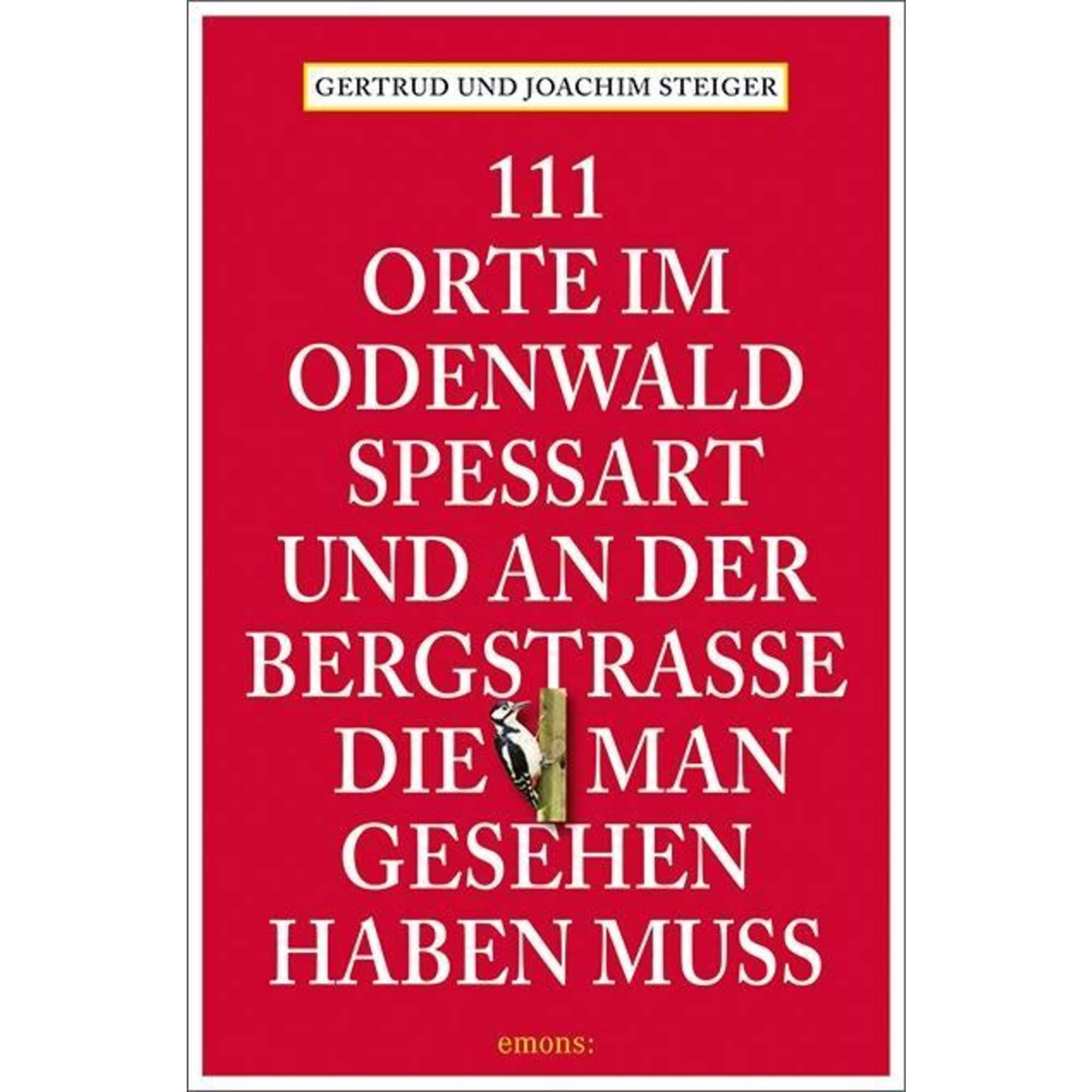 111 Orte im Odenwald, Spessart und an der Bergstrasse, die man gesehen haben muss, 16,95 Euro