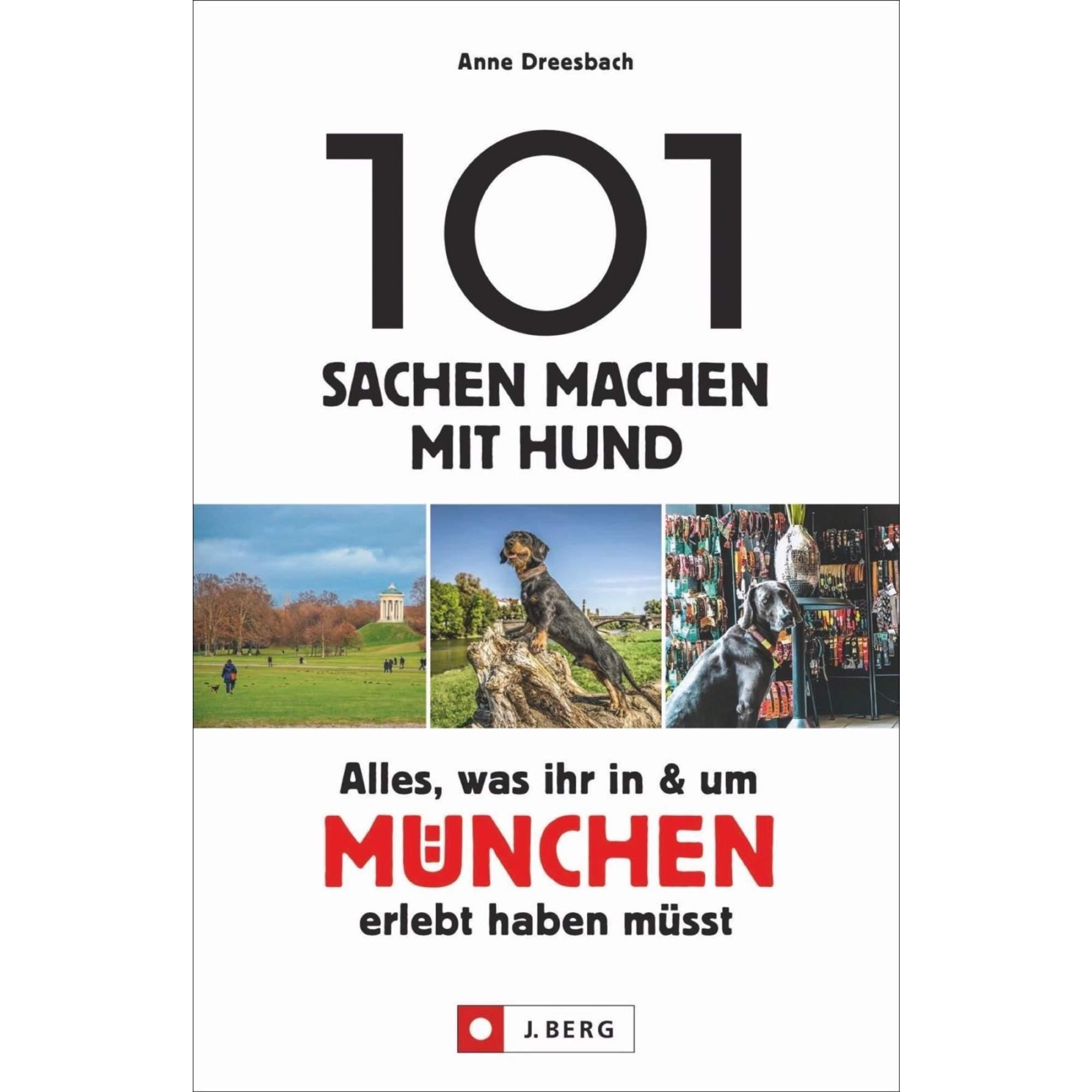 101 Sachen machen mit Hund - Alles, was ihr in & um München erlebt haben müsst, 15,99 Euro
