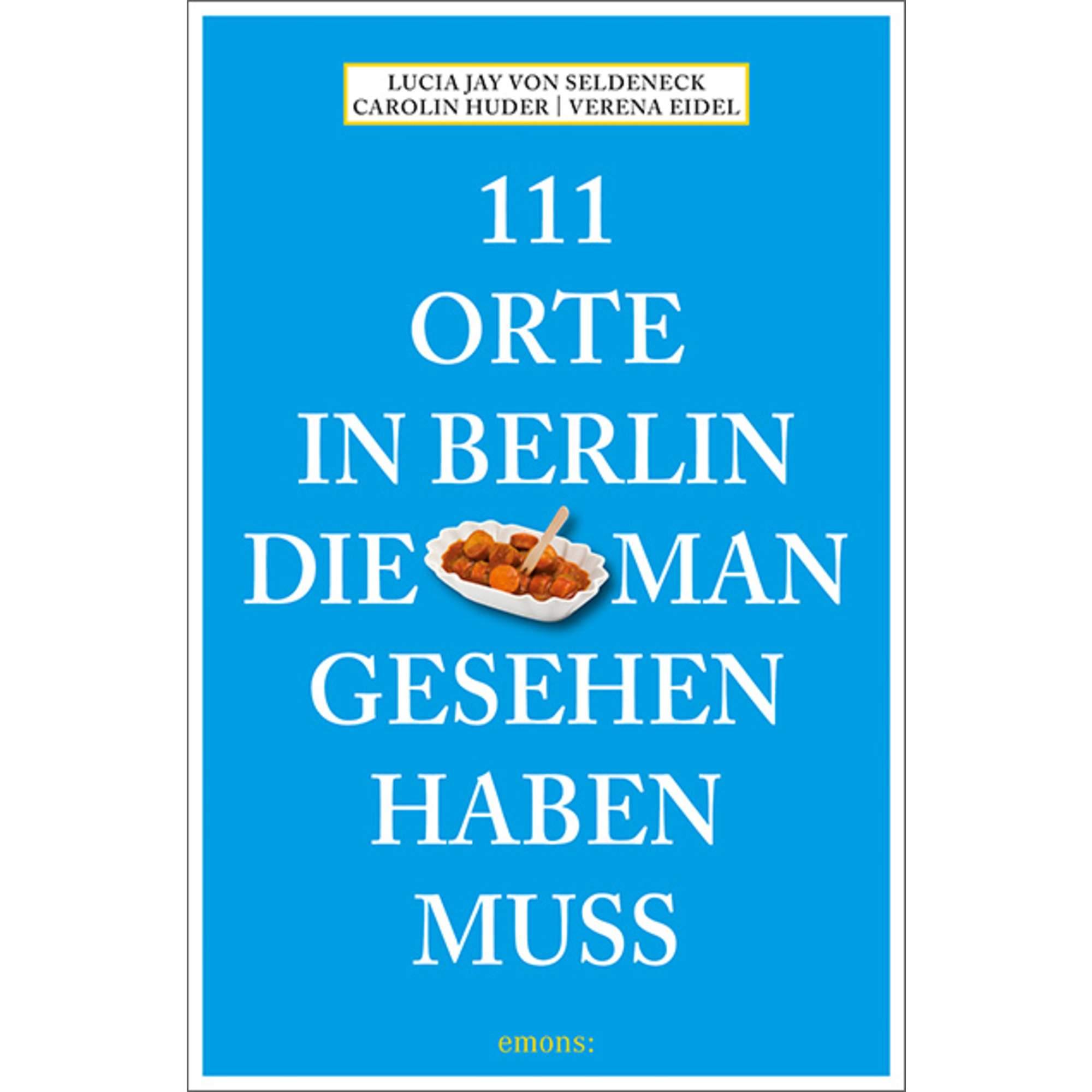 111 ORTE IN BERLIN, DIE MAN GESEHEN HABEN MUSS, 16,95 Euro